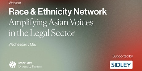 Race & Ethnicity Network   Amplifying Asian Voices in the Legal Sector tickets