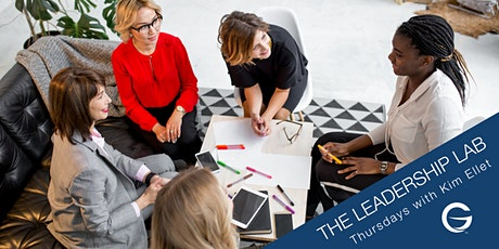 The Leadership Lab  with Kim Ellet  -  Community for Women Leaders tickets