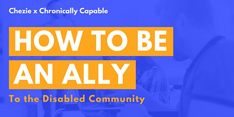 Chezie x Chronically Capable: How to be an Ally to the Disabled Community tickets