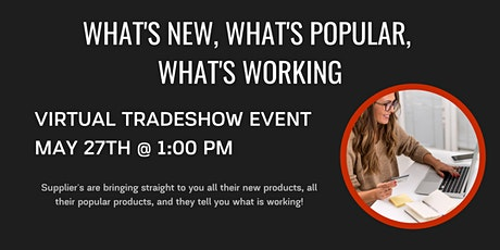 What's New, What's Popular, What's Working- Virtual Tradeshow tickets