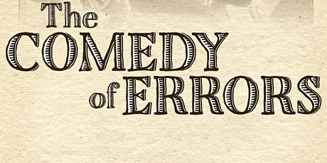 The Comedy of Errors - Friday, May 7th @ 8PM tickets