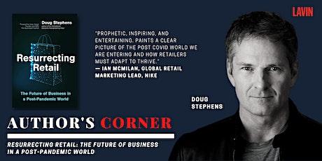 Author's Corner X Doug Stephens: Resurrecting Retail tickets