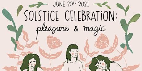Celebrating Solstice: Pleasure & Magic tickets