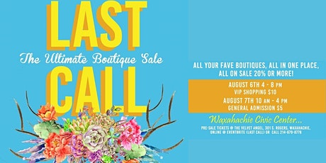 Last Call AUGUST 2021, The Ultimate Boutique Sale tickets