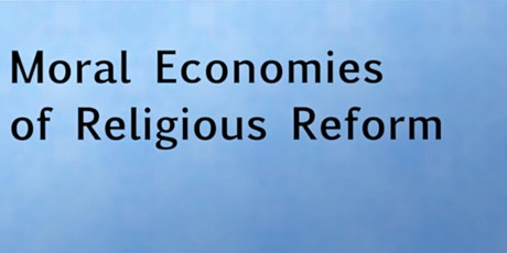 Online Conference : Moral Economies of Religious Reform tickets