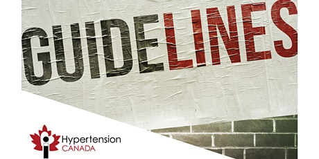 2020-2022 Hypertension Canada Guidelines and Beyond: Why are we concerned? tickets