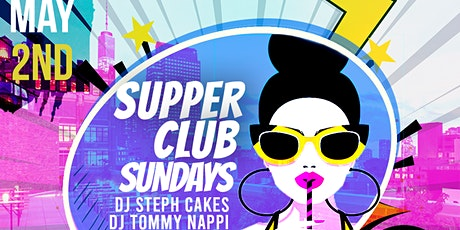 Supper Club Sundays with DJ Steph Cakes & Tommy Nappi tickets