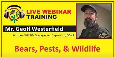 Live Webinar Training - Mr. Geoff Westerfield ~ Bears, Pests, & Wildlife tickets