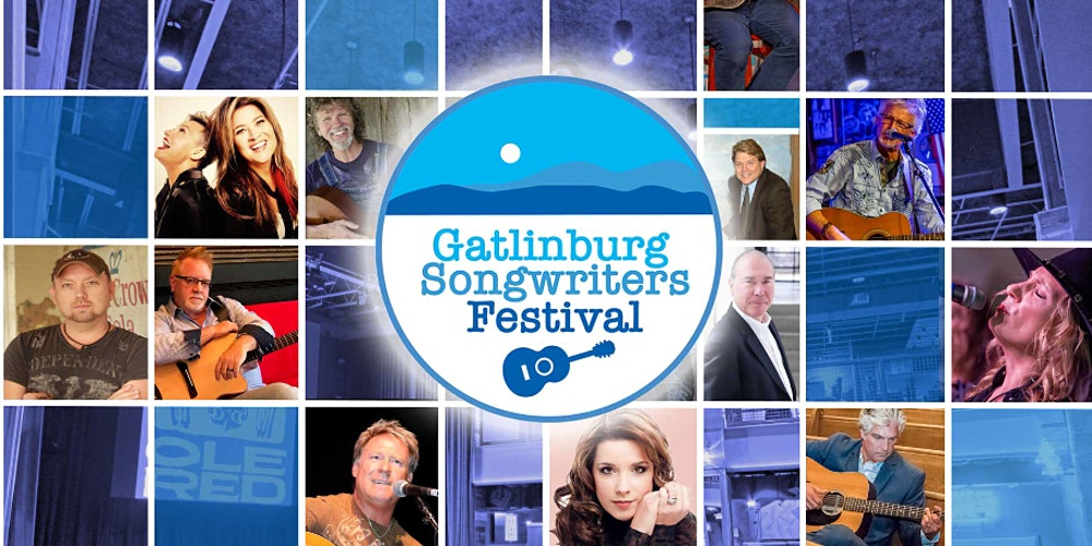 Gatlinburg Calendar Of Events 2022.Gatlinburg Songwriters Festival Tickets Thu Aug 19 2021 At 2 00 Pm Eventbrite