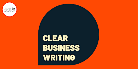 How To Be Clear – A Livestream Masterclass In Business Writing tickets