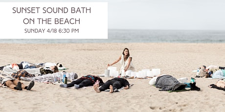 Sunday Sunset Sound Bath on the Beach (In-Person) tickets