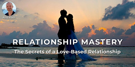 Relationship Mastery - Live Event With Arno Koch tickets