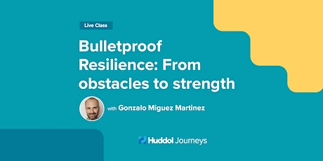 Bulletproof Resilience: From obstacles to strength tickets