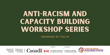 Anti-Racism and Capacity Building Workshop Series (Workshop #2) tickets