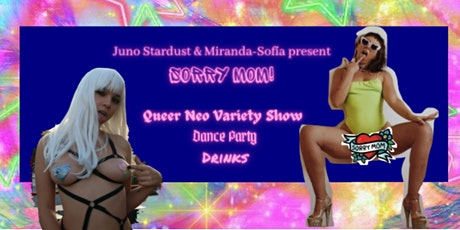 Sorry Mom!  A  Queer Neo-variety show run by two Latin Aliens. tickets