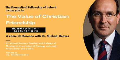 """Evangelical Fellowship Ireland- Mike Reeves """"Value of Christian Friendship"""" tickets"""