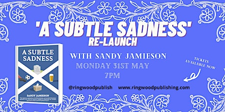 'A Subtle Sadness' Relaunch tickets