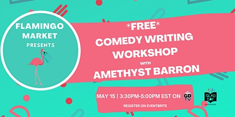 A FREE Comedy Writing Workshop with Amethyst Barron! tickets