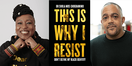 This is Why I Resist: Dr Shola Mos-Shogbamimu  w/ Kehinde Andrews tickets