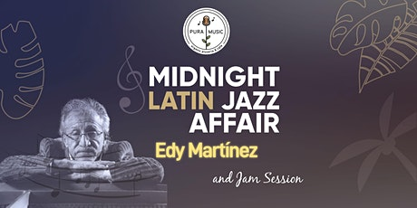 MIDNIGHT LATIN JAZZ AFFAIR - EN VIVO EDY MARTÍNEZ entradas