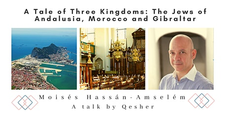 A Tale of Three Kingdoms: The Jews of Andalusia, Morocco and Gibraltar tickets