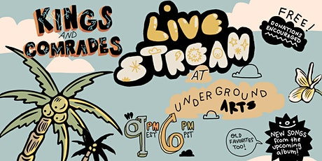 Kings and Comrades Live Stream from Underground Arts tickets