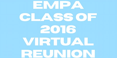 EMPA Class of 2016 Virtual Reunion tickets