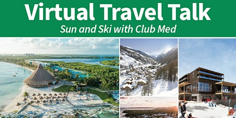 Virtual Travel Talk – Sun and Ski with Club Med tickets