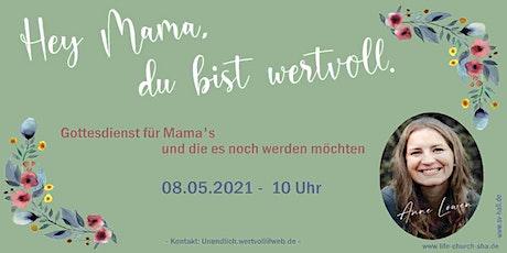 Mama-Gottesdienst mit Anne Löwen am 08.05.2021 | Glocke & Life Church SHA Tickets
