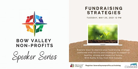 Bow Valley Non-Profits Speaker Series - Fundraising Strategies tickets