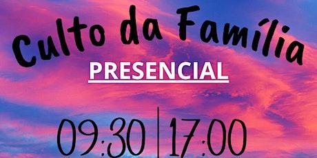 Culto da Família - 09:30 | 17:00 ingressos