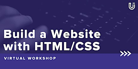 Build a Website with HTML/CSS [Free Virtual Workshop] tickets