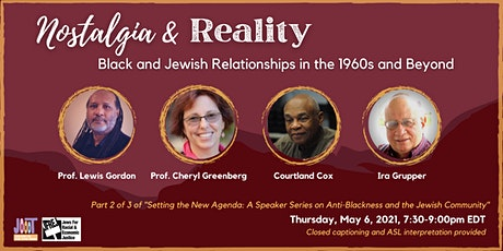 Nostalgia & Reality: Black & Jewish Relationships in the 1960s and Beyond tickets