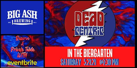 Dead Centric  Live @ The Big Ash Biergarten! tickets