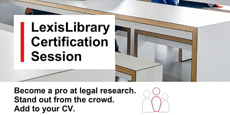 LexisLibrary Certification Session tickets