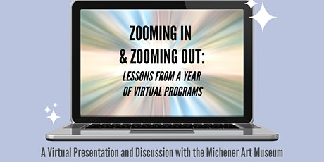 Zooming in & Zooming Out: Lessons from a Year of Virtual Programs billets
