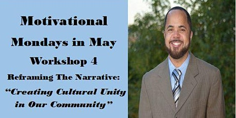 Motivational Mondays in May Workshop 4 :  Reframing the Narrative tickets
