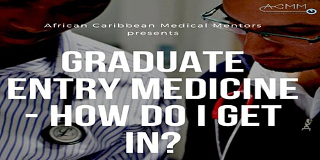 ACMM Presents: Graduate Entry Medicine - How Do I Get In? tickets