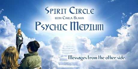 Spirit Circle with Carla Blaha, Psychic Medium at Tilly's Table tickets