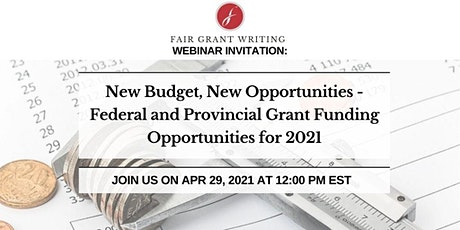 New Budget, New Opportunities - Federal and Provincial Grant Funding Opport tickets