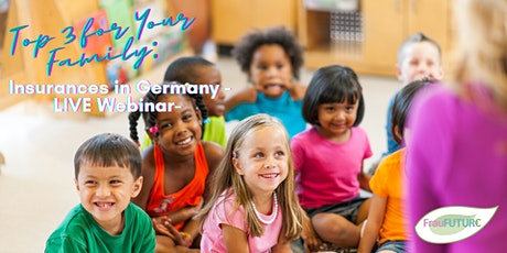 Top 3 for Your Family: Insurances in Germany -LIVE Webinar- tickets