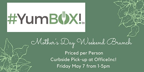 #YumBOX! Mother's Day Weekend Brunch tickets