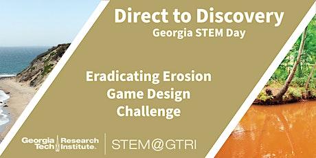 Georgia STEM Day - Eradicating Erosion Game Design Challenge tickets