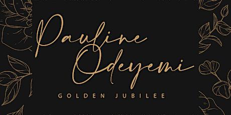 Pauline Odeyemi's Golden Jubilee tickets