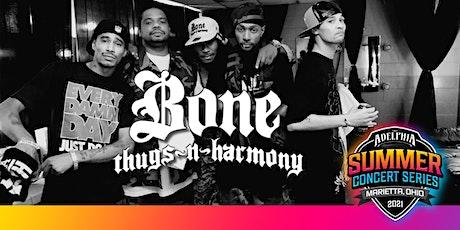The Adelphia Summer Concert Series Presents: Bone Thugs-N-Harmony tickets