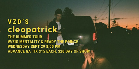 cleopatrick LIVE at VZD's w/Zig Mentally and Ready The Prince tickets