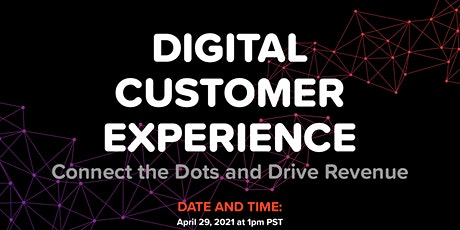 Digital Customer Experience: Connect the Dots and Drive Revenue biglietti