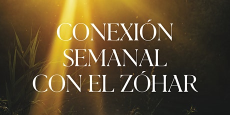 Conexión Semanal con el Zóhar | 19.Abr.21 | 7.30PM boletos