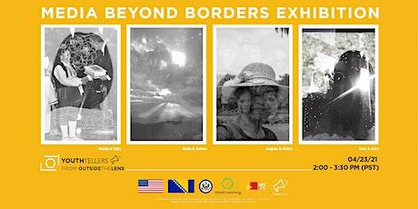 Media Beyond Borders Exhibition!  tickets