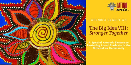 The Big Idea VIII: Stronger Together - Opening Reception tickets